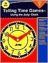Telling Time Games, Grade 1: Using the Judy Clock - Marsha Elyn Wright, JUDY INSTRUCTO