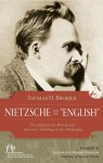 Nietzsche and the English: The Influence of British and American Thinking on His Philosophy - Thomas H. Brobjer