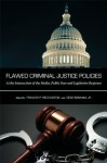 Flawed Criminal Justice Policies: At the Intersection of the Media, Public Fear and Legislative Response - Frances P. Reddington