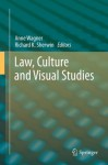 Law, Culture and Visual Studies - Anne Wagner, Richard K. Sherwin