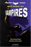 Petit Lexique Des Vampires - Marie-Charlotte Delmas, Max Cabanes