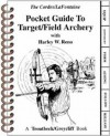 Pocket Guide To Target/Field Archery - Ron Cordes, Gary LaFontaine, Harley W. Reno, Reno Cordes
