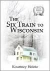The Six Train to Wisconsin - Kourtney Heintz
