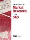 Introduction to Market Research Using SAS(R) - SAS Publishing