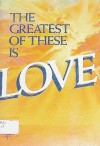 The Greatest of These is Love - Charles L. Allen