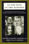 In the Path of the Masters: Understanding the Spirituality of Buddha, Confucius, Jesus, and Muhammad - Denise Lardner Carmody, John Tully Carmody