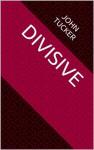 Divisive - John Tucker