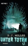 Unter Toten 3: Roman (German Edition) - D.J. Molles, Wally Anker