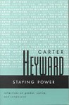 Staying Power: Reflections on Gender, Justice & Compassion - Carter Heyward