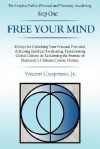The Simplest Path to Personal and Planetary Awakening, Step One: Free Your Mind: 10 Keys for Unlocking Your Personal Potential, Achieving Spiritual Aw - Vincent Casspriano Jr.