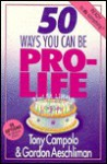 50 Ways You Can Be Pro-Life - Tony Campolo