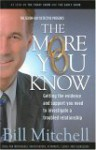 The More You Know: Getting the Evidence and Support for a Troubled Relationship - Bill Mitchell