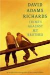 Crimes Against My Brother - David Adams Richards