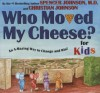 Who Moved My Cheese? For Kids - Spencer Johnson, Steve Pileggi