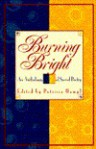 Burning Bright: An Anthology - Patricia Hampl