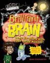 Brilliant Brain - Anna Claybourne, Bill Greenhead