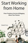 Start Working from Home: Fiverr Freelance Services & Blogging About Your Passion - Daniel Cruz
