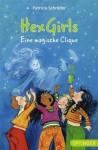 Hexgirls - Eine magische Clique (Jugendbibliothek) - Patricia Schröder, Dagmar Geisler