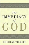 The Immediacy of God - Douglas Vickers