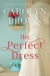 The Perfect Dress - Carolyn Brown