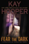 Fear the Dark (A Bishop/SCU Novel) - Kay Hooper