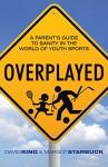 Overplayed - David King, Margot Starbuck