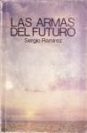 Las armas del futuro - Sergio Ramírez