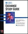 MCSE: Exchange Study Guide: With CDROM - Richard Easlick, James Chellis