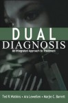 Dual Diagnosis: An Integrated Approach to Treatment - Ted R. Watkins, Ara Lewellen, Marjie C. Barrett