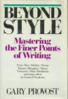 Beyond Style: Mastering the Finer Points of Writing - Gary Provost