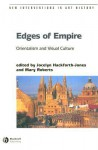 Edges of Empire: Orientalism and Visual Culture - Jocelyn Hackforth-Jones, Mary Roberts