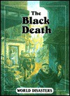 The Black Death (World Disasters) - Timothy Levi Biel