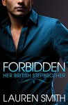 Forbidden: Her British Stepbrother - Lauren Smith
