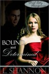 Bound and Determined - L. Shannon