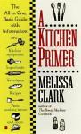 A Kitchen Primer - Melissa Clark