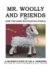 Mr. Woolly and Friends in How the Barn Was Painted Purple - Lisa A. Debrowski, Lisa A. Dabrowski