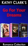 GO FOR YOUR DREAMS ROMANCE COLLECTION (Kathy Clark's Romance Collection) - Kathy Clark