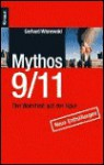 Mythos 9 / 11: Der Wahrheit auf der Spur. Neue Enthüllungen - Gerhard Wisnewski