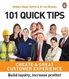 101 Quick Tips: Create a Great Customer Experience: Build Loyalty, Increase Profits! - Debbie Mayo-Smith, Ian Brooks