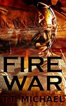 Fire War (Fire War Trilogy Book 1) - Michael T. Murray