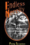 Endless Novelty: Specialty Production and American Industrialization, 1865-1925 - Philip Scranton