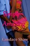 Simply Amazing - Candace Shaw
