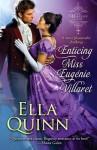 { [ ENTICING MISS EUGENIE VILLARET ] } Quinn, Ella ( AUTHOR ) Jul-01-2014 Paperback - Ella Quinn