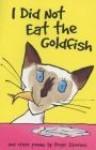 I Did Not Eat the Goldfish - Roger Stevens