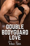 Double Bodyguard Love (An MMF Bisexual Threesome Menage) (Short Sizzlers: MMF Book 8) - Roxie Noir