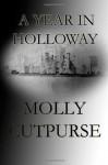 A Year In Holloway - Molly Cutpurse