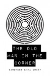 The Old Man in the Corner - Baroness Emma Orczy