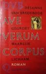 Ave Verum Corpus: Gegroet Waarlijk Lichaam - Désanne van Brederode