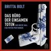 Das Büro der einsamen Toten (Pieter Posthumus) - Britta Bolt, Johannes Steck, Kathleen Mallett, Heike Schlatterer