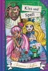 Ever After High: Kiss and Spell (Ever After High: A School Story) - Suzanne Selfors